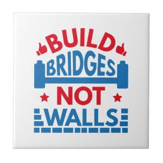 Build Bridges Not Walls Tile