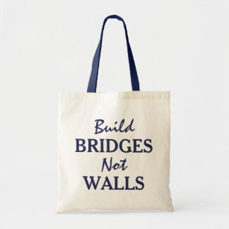 """Build Bridges Not Walls"" tote bags"