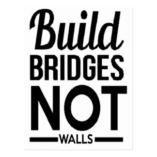 Build Bridges NOT Walls - USA Protest Immigrants Postcard