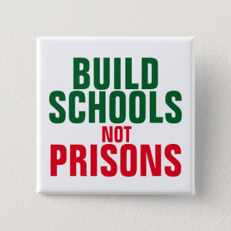 Build School Not Prisons 2 Inch Square Button