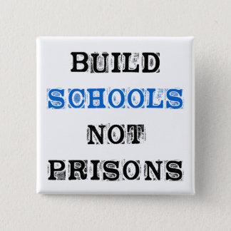 Build School Not Prisons-Election Button