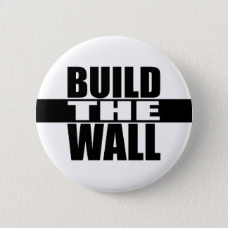 """BUILD THE WALL"" 2 INCH ROUND BUTTON"