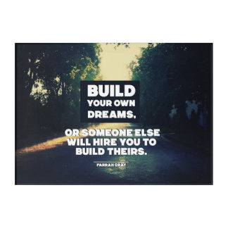 Build Your Own Dreams Acrylic Print