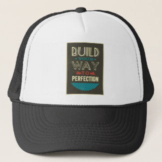 Build Your Way To Perfection Trucker Hat