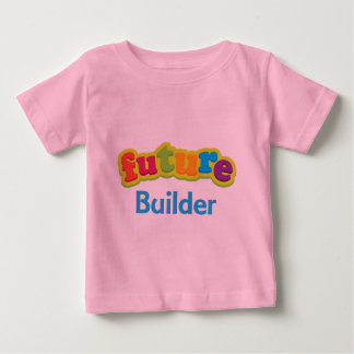Builder (Future) For Child Baby T-Shirt