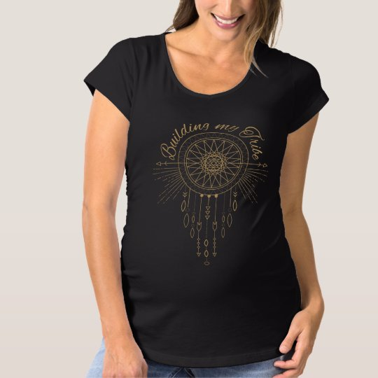 Building My Tribe Maternity T-Shirt