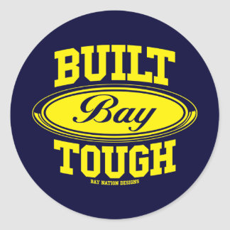 Built Bay Tough Classic Round Sticker