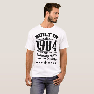 BUILT IN 1984 ALL GENUINE PARTS PREMIUM QUALITY T-Shirt