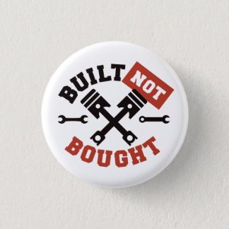 Built Not Bought 1 Inch Round Button
