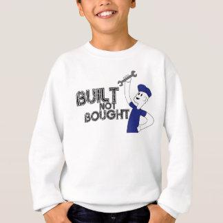 Built not Bought! Sweatshirt