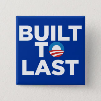 Built to Last - President Barack Obama 2 Inch Square Button
