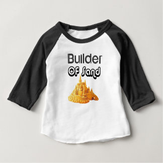 Bulider Of Sand Castles Baby T-Shirt