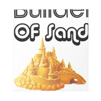 Bulider Of Sand Castles Notepad