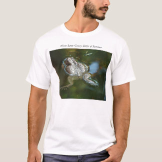 Bull Frog, Those Lazy Crazy Days of Summer T-Shirt