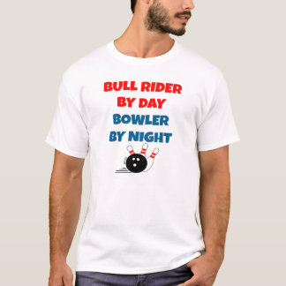 Bull Rider by Day Bowler by Night T-Shirt