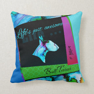 "Bull Terrier collage pillow ""Live's awesome"""