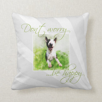 """Bull Terrier pillow """"Don't worry, be happy"""""""