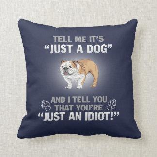 BULLDOG (ENGLISH) - Its Not Just A Dog! Throw Pillow