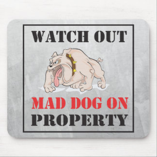Bulldog ~ Mad Dog On Property Mouse Pad