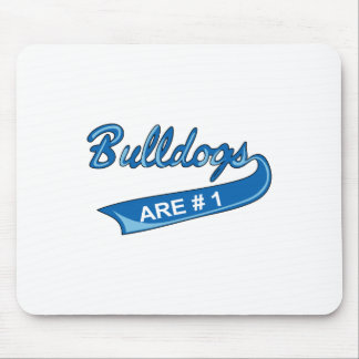 BULLDOGS ARE NUMBER ONE MOUSE PAD