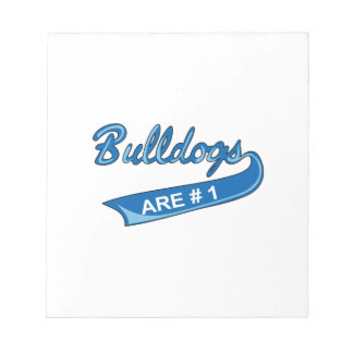 BULLDOGS ARE NUMBER ONE SCRATCH PAD