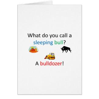 Bulldozer joke card