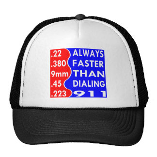 Bullets Always Faster Than Dialing 911 Trucker Hat