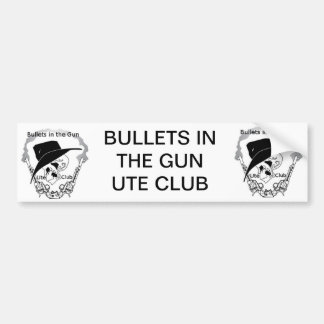 Bullets in the gun Ute Club Bumper Sticker