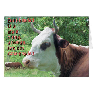 Bullheaded not Cowheaded-customize Card