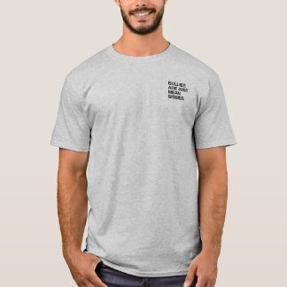 BULLIES ARE JUST MEAN SISSIES T-Shirt