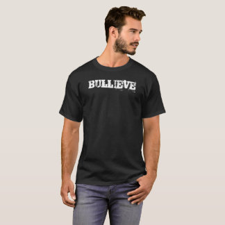 BULLIEVE T-Shirt