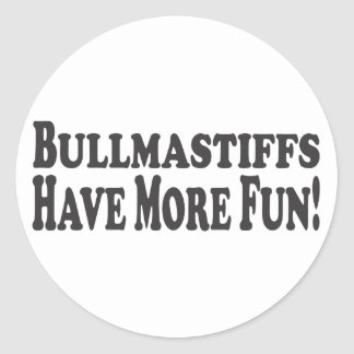 Bullmastiffs Have More Fun! Add your own photo Round Sticker