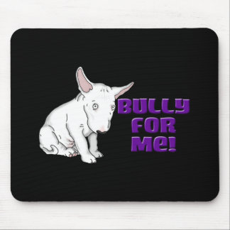 Bully for Me Mousepad