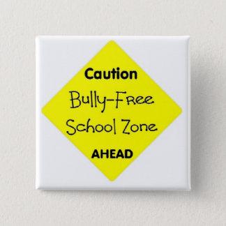 Bully - Free School Zone 2 Inch Square Button