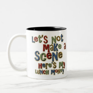 Bully Lunch Money Funny Two-Tone Coffee Mug