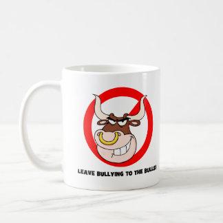 Bullying Awareness: Leave Bullying to the Bulls Mugs