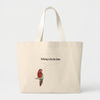 Bullying is for the birds large tote bag