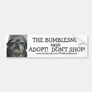 Bumblesnot bumper sticker: Adopt! Don't Shop! Bumper Sticker