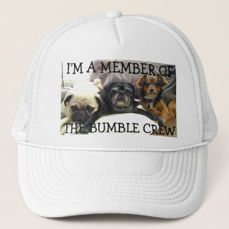 Bumblesnot hat: I'm a Member of The Bumble Crew Trucker Hat