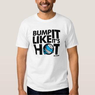 Bump It Like It's Hot Version 1 Shirt