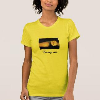 Bump me t-shirts