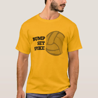 Bump Set Spike - Volleyball T-Shirt