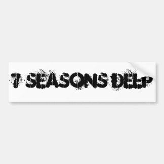 Bumper Sticker 7 Seasons Deep