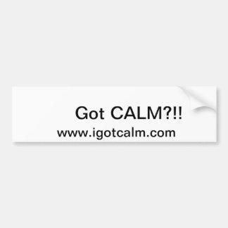 Bumper Sticker asking if you got calm.