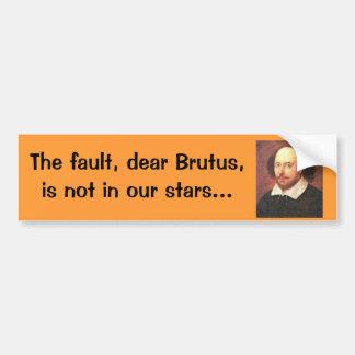 Bumper Sticker Bard: The fault dear Brutus