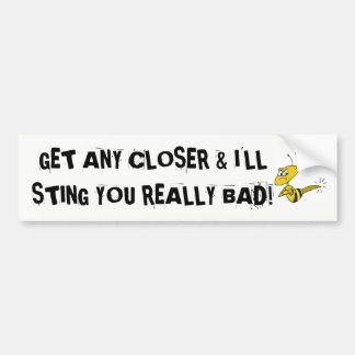 BUMPER STICKER BEE STING BAD DRIVERS STUPID MEAN