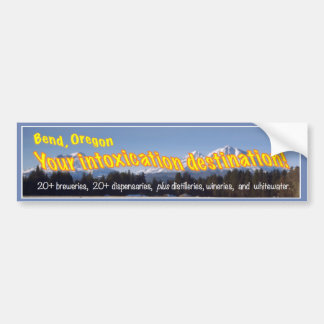 Bumper Sticker Bend Intoxication Destination