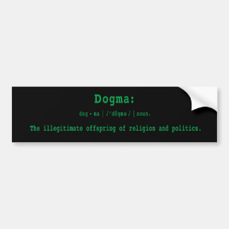 Bumper Sticker: Definition Of Dogma Bumper Sticker