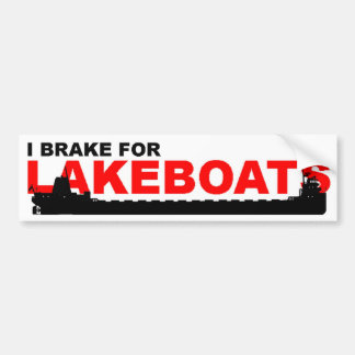 Bumper sticker: I Brake For LAKEBOATS (Classic) Bumper Sticker