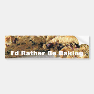 Bumper Sticker, I'd Rather Be Baking Bumper Sticker